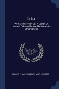 India: What Can It Teach Us? A Course Of Lectures Delivered Before The University Of Cambridge, F. Max (Friedrich Max) 1823-19 Muller обложка-превью
