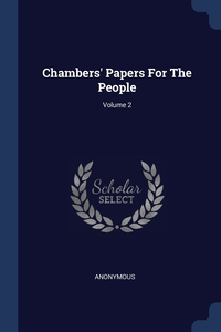 Книга под заказ: «Chambers' Papers For The People; Volume 2»