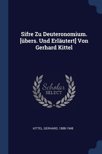 Книга под заказ: «Sifre Zu Deuteronomium. [übers. Und Erläutert] Von Gerhard Kittel»