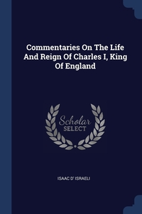 Книга под заказ: «Commentaries On The Life And Reign Of Charles I, King Of England»