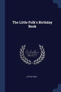 Книга под заказ: «The Little Folk's Birthday Book»