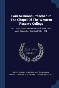 Книга под заказ: «Four Sermons Preached In The Chapel Of The Western Reserve College»