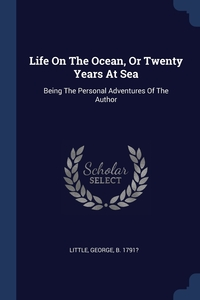 Книга под заказ: «Life On The Ocean, Or Twenty Years At Sea»