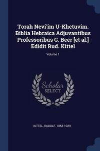 Книга под заказ: «Torah Nevi'im U-Khetuvim. Biblia Hebraica Adjuvantibus Professoribus G. Beer [et al.] Edidit Rud. Kittel; Volume 1»