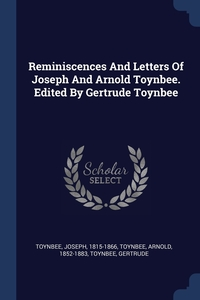 Книга под заказ: «Reminiscences And Letters Of Joseph And Arnold Toynbee. Edited By Gertrude Toynbee»