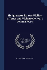 Книга под заказ: «Six Quartetts for two Violins, a Tenor and Violoncello. Op. 1 Volume Pt.1-4»