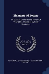 Книга под заказ: «Elements Of Botany»