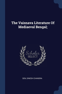 Книга под заказ: «The Vaisnava Literature Of Mediaeval Bengal;»