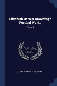 Elizabeth Barrett Browning's Poetical Works; Volume 1, Elizabeth Barrett Browning обложка-превью