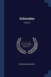 Книга под заказ: «Echinoidea; Volume 2»