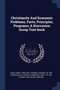 Книга под заказ: «Christianity And Economic Problems, Facts, Principles, Programs; A Discussion Group Text-book»