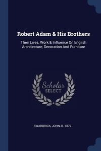 Книга под заказ: «Robert Adam & His Brothers»