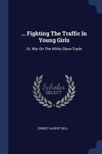 Книга под заказ: «... Fighting The Traffic In Young Girls»