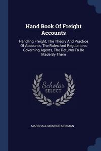 Книга под заказ: «Hand Book Of Freight Accounts»