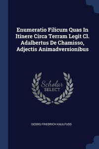 Книга под заказ: «Enumeratio Filicum Quas In Itinere Circa Terram Legit Cl. Adalbertus De Chamisso, Adjectis Animadversionibus»