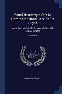 Книга под заказ: «Essai Historique Sur Le Cominalat Dans La Ville De Digne»