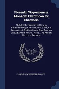 Книга под заказ: «Florentii Wigorniensis Monachi Chronicon Ex Chronicis»