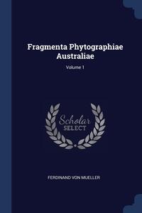 Книга под заказ: «Fragmenta Phytographiae Australiae; Volume 1»