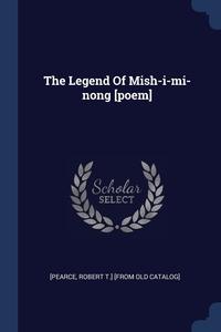 Книга под заказ: «The Legend Of Mish-i-mi-nong [poem]»