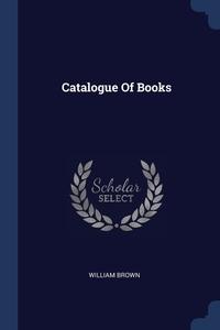 Книга под заказ: «Catalogue Of Books»