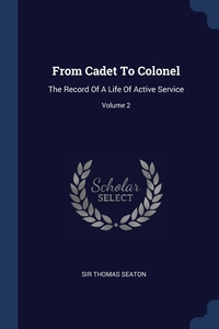 Книга под заказ: «From Cadet To Colonel»