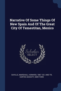 Книга под заказ: «Narrative Of Some Things Of New Spain And Of The Great City Of Temestitan, Mexico»