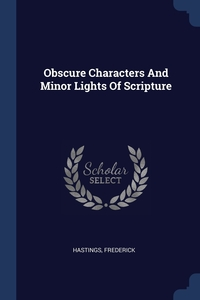 Книга под заказ: «Obscure Characters And Minor Lights Of Scripture»