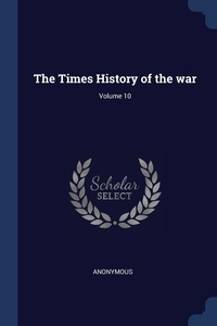 Книга под заказ: «The Times History of the war; Volume 10»