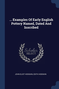 Книга под заказ: «... Examples Of Early English Pottery Named, Dated And Inscribed»