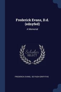 Книга под заказ: «Frederick Evans, D.d. (ednyfed)»
