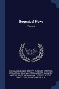 Книга под заказ: «Eugenical News; Volume 4»