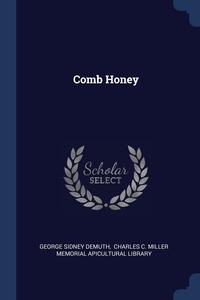 Comb Honey, George Sidney Demuth, Charles C. Miller Memorial Apicultural обложка-превью