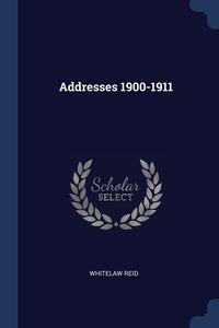 Addresses 1900-1911, Whitelaw Reid обложка-превью