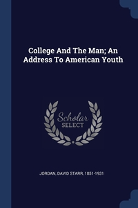 Книга под заказ: «College And The Man; An Address To American Youth»