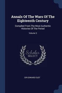 Книга под заказ: «Annals Of The Wars Of The Eighteenth Century»