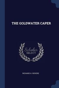 Книга под заказ: «THE GOLDWATER CAPER»