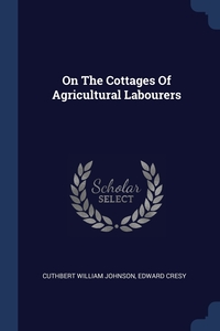 Книга под заказ: «On The Cottages Of Agricultural Labourers»