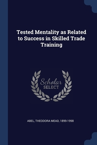 Tested Mentality as Related to Success in Skilled Trade Training, Theodora Mead Abel обложка-превью