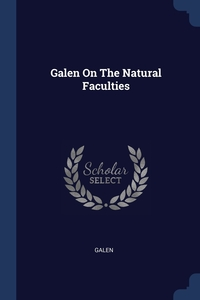 Книга под заказ: «Galen On The Natural Faculties»