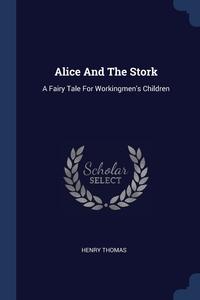 Книга под заказ: «Alice And The Stork»