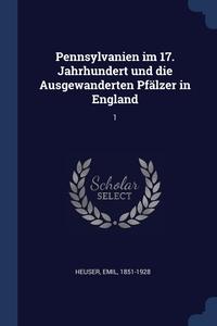 Книга под заказ: «Pennsylvanien im 17. Jahrhundert und die Ausgewanderten Pfälzer in England»