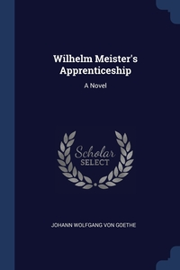 Книга под заказ: «Wilhelm Meister's Apprenticeship»