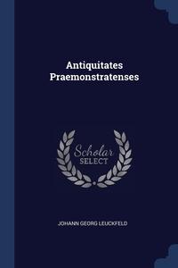 Книга под заказ: «Antiquitates Praemonstratenses»