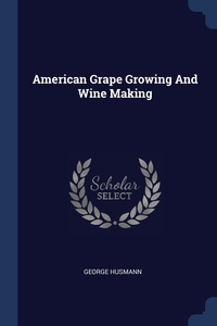 Книга под заказ: «American Grape Growing And Wine Making»