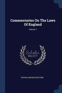 Книга под заказ: «Commentaries On The Laws Of England; Volume 1»