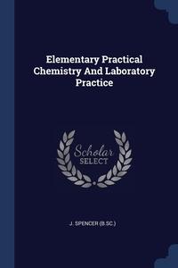 Книга под заказ: «Elementary Practical Chemistry And Laboratory Practice»