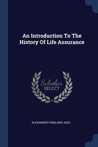 Книга под заказ: «An Introduction To The History Of Life Assurance»
