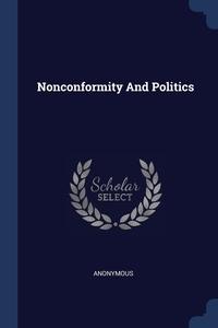 Книга под заказ: «Nonconformity And Politics»