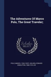 Книга под заказ: «The Adventures Of Marco Polo, The Great Traveler;»
