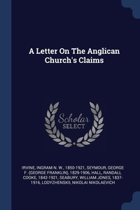 Книга под заказ: «A Letter On The Anglican Church's Claims»